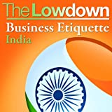 The Lowdown: Business Etiquette - Indiaby Michael Barnard