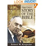Edgar Cayce's Story of the Bible by Robert W. Krajenke