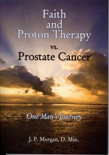 faith-and-proton-therapy-vs-prostate-cancer-by-j-p-morgan-2008-09-20