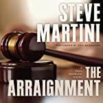 The Arraignment: Paul Madriani, Book 7 | Steve Martini