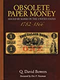 Obsolete Paper Money: Issued by Banks in the United States 1782-1866: a Study and Appreciation for the Numismatist and Historian