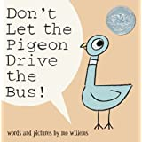 Don't Let the Pigeon Drive the Bus!by Mo Willems