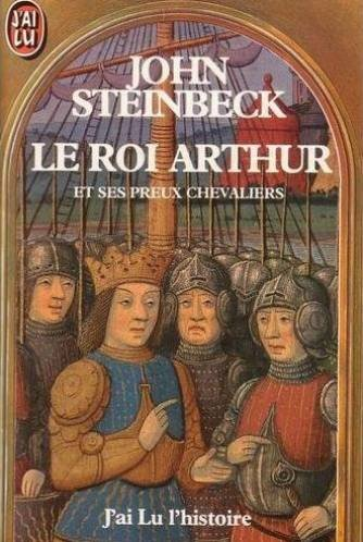 John Steinbeck - Le Roi Arthur et ses preux chevaliers