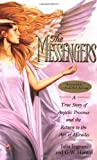 img - for The Messengers: A True Story of Angelic Presence and the Return to the Age of Miracles by Hardin, G.W.; Ingram, Julia published by Pocket Star Mass Market Paperback book / textbook / text book