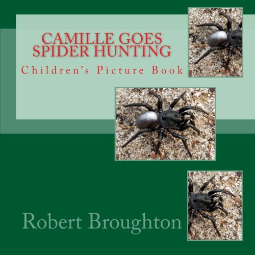 Camille Goes Spider Hunting: Children's Snake Photograph Book: Volume 4 (Camille Goes Hunting)