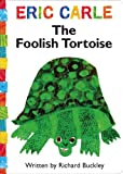 img - for The Foolish Tortoise (The World of Eric Carle) book / textbook / text book