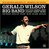 Gerald Wilson Big Band. You Better Believe It / Moment of Truth