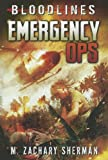 img - for Emergency Ops (Bloodlines (Zachary M. Sherman)) book / textbook / text book