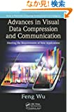 Advances in Visual Data Compression and Communication: Meeting the Requirements of New Applications (Multimedia Computing,...