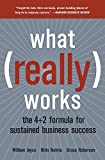 What Really Works: The 4+2 Formula for Sustained Business Success (0060513004) by Joyce, William