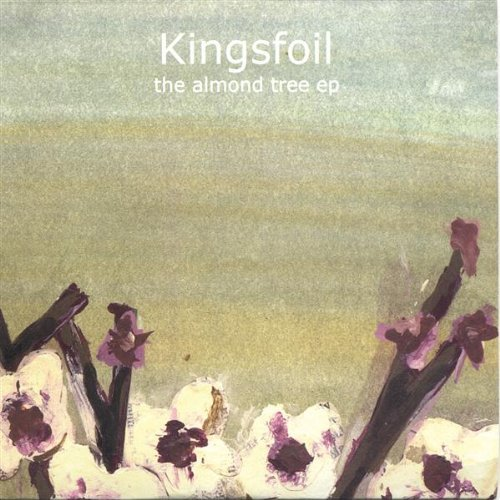 The Almond Tree EP by Kingsfoil (2005-08-19)