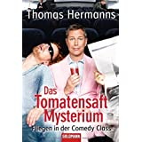 "Das Tomatensaft-Mysterium: Fliegen in der Comedy Classvon ""Thomas Hermanns"""