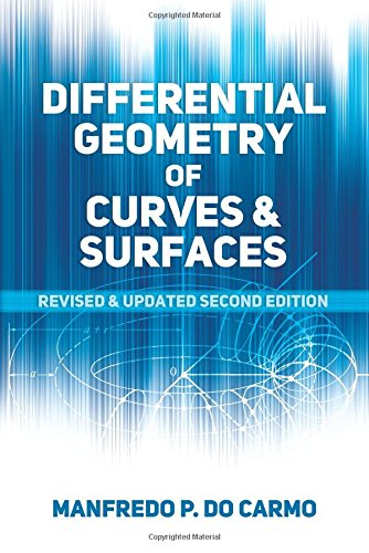 differential-geometry-of-curves-and-surfaces-revised-and-updated-second-edition-dover-books-on-mathe