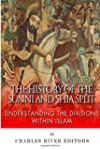 The History of the Sunni and Shia Spl...