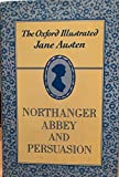 img - for Northanger Abbey and Persuasion (The Oxford Illustrated Jane Austen) book / textbook / text book