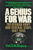 A genius for war: The German army and general staff, 1807-1945 (0133511146) by Dupuy, Trevor Nevitt