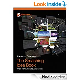 The Smashing Idea Book: From Inspiration to Application (Smashing Magazine Book Series)