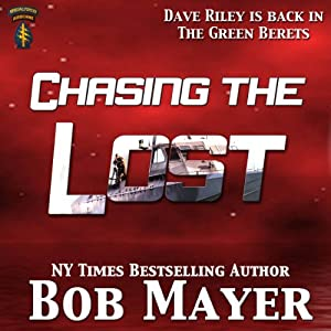 Chasing the Lost: The Green Beret Series, Book 3 | [Bob Mayer]
