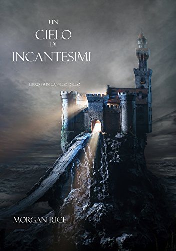 Morgan Rice - Un Cielo Di Incantesimi (Libro #9 in L'Anello dello Stregone)
