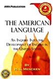 Image of The American Language: An Inquiry Into the Development of English in the United States