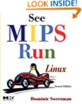 See MIPS Run: Second Edition (The Mor...