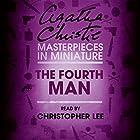 The Fourth Man: An Agatha Christie Short Story Hörbuch von Agatha Christie Gesprochen von: Christopher Lee