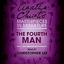 The Fourth Man: An Agatha Christie Short Story Audiobook by Agatha Christie Narrated by Christopher Lee