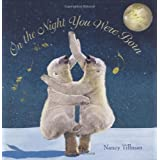 On the Night You Were Born ~ Nancy Tillman