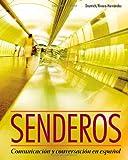Senderos: Communicacion y Conversacion en Espanol (with iLrn Advance Printed Access Card) (Explore Our New Spanish 1st Editions)