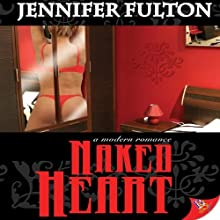 Naked Heart (       UNABRIDGED) by Jennifer Fulton Narrated by Kate DeLane