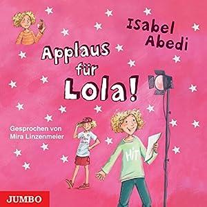 Applaus für Lola! (Lola 4) Hörbuch