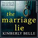 The Marriage Lie Audiobook by Kimberly Belle Narrated by Stephanie Cannon