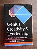 Genius, Creativity, and Leadership: Historiometric Inquiries