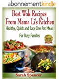 Best Wok Recipes from Mama Li's Kitchen: Healthy, Quick and Easy One Pot Meals for Busy Families (English Edition)