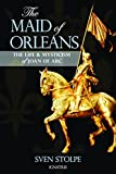 img - for The Maid of Orleans: The Life and Mysticism of Joan of Arc book / textbook / text book