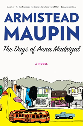 The Days of Anna Madrigal: A Novel (Tales of the City)