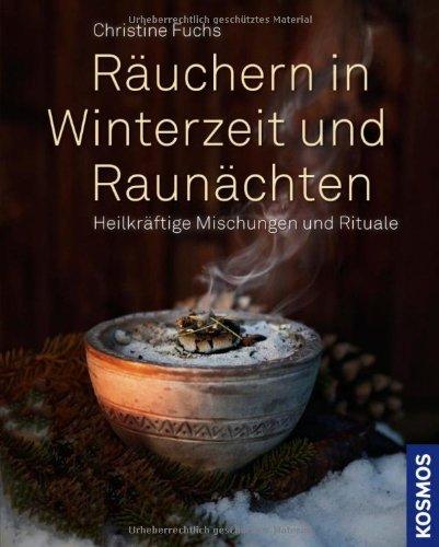 Räuchern in Winterzeit und Raunächten: Heilkräftige