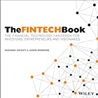 The FINTECH Book: The Financial Technology Handbook for Investors, Entrepreneurs and Visionaries Hörbuch von Susanne Chishti, Janos Barberis Gesprochen von: John Telfer