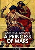 A Princess of Mars [illustrated] (Barsoom Vol. 1) (Italian Edition)