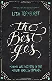 img - for The Best Yes: Making Wise Decisions in the Midst of Endless Demands book / textbook / text book