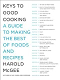 Keys to Good Cooking: A Guide to Making the Best of Foods and Recipes (1594202680) by McGee, Harold