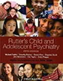 Rutters Child and Adolescent Psychiatry [Paperback] [2010] 5 Ed. Sir Michael Rutter, Dorothy Bishop, Daniel Pine, Steven Scott, Jim S. Stevenson, Eric A. Taylor, Anita Thapar