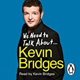 Audible - We Need to Talk About Kevin Bridges (Unabridged)