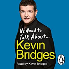 We Need to Talk About Kevin Bridges Audiobook by Kevin Bridges Narrated by Kevin Bridges