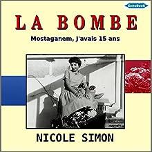 La Bombe   Livre audio Auteur(s) : Nicole Simon Narrateur(s) : Nicole Simon