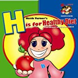 H is for Healthy Diet (H is for Hope Books)