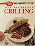 Best Recipes for Grilling (Betty Crocker's Red Spoon Collection) (0130730246) by Crocker, Betty