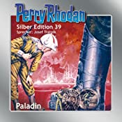 Paladin (Perry Rhodan Silber Edition 39) | H. G. Ewers, William Voltz, Clark Darlton