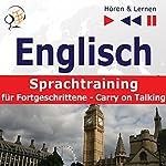 Englisch Sprachtraining für Fortgeschrittene: Carry on Talking - 40 Themen auf Niveau B2-C1 (Hören & Lernen) | Dorota Guzik,Dominika Tkaczyk