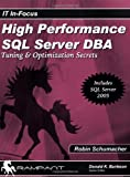 High Performance SQL Server DBA: Tuning & Optimization Secrets (IT In-Focus)